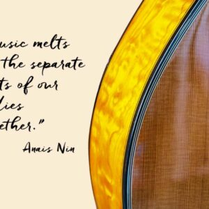 Partial view of a guitar and a quote from Anais Nin that 'Music melts all the separate parts of our bodies together'